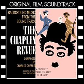 The Chaplin Revue (Original Film Soundtrack)