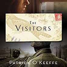 The Visitors (       UNABRIDGED) by Patrick O'Keeffe Narrated by John Keating