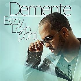 Amazon.com: Estoy Loco Por Ti: Demente: MP3 Downloads  Amazon.com: Est...