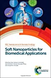 img - for Soft Nanoparticles for Biomedical Applications: RSC (RSC Nanoscience & Nanotechnology) book / textbook / text book