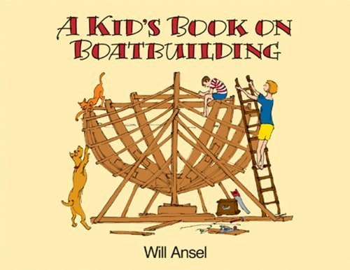 a-kids-book-on-boatbuilding-by-willits-dyer-ansell-2001-01-01