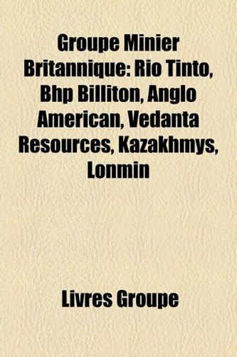 groupe-minier-britannique-rio-tinto-bhp-billiton-anglo-american-vedanta-resources-kazakhmys-lonmin