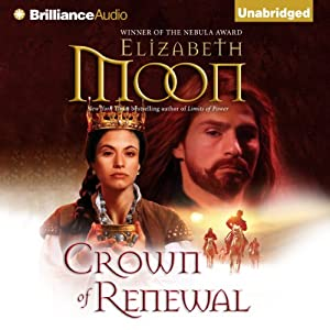 Crown of Renewal: Paladin's Legacy, Book 5 | [Elizabeth Moon]