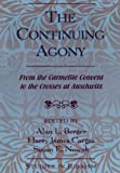 img - for The Continuing Agony: From the Carmelite Convent to the Crosses at Auschwitz (Studies in Judaism) book / textbook / text book