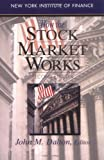 How the Stock Market Works (New York Institute of Finance) (0130978663) by John M. Dalton