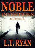 Noble Intentions: Episode 6 (English Edition)