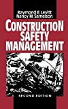 img - for Construction Safety Management by Levitt, Raymond Elliot, Samelson, Nancy Morse (1993) Hardcover book / textbook / text book