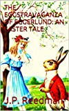 THE EGGSTRAVAGANZA OF EGGERLUND: AN EASTER TALE