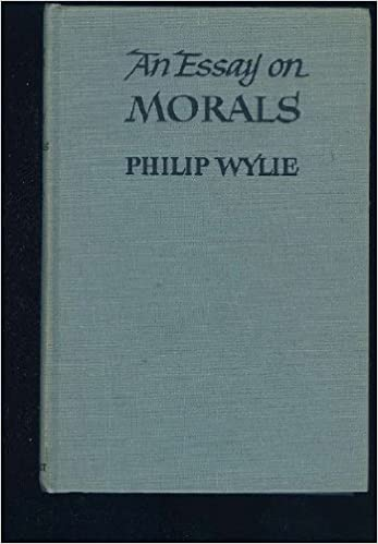 An Essay on Morals: A Science of Philosophy & a Philosophy of the