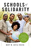 img - for Schools of Solidarity: Families and Catholic Social Teaching book / textbook / text book
