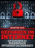 Gefahren im Internet: Ein Ratgeber zu maximaler Internet-Sicherheit