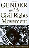 img - for Gender and the Civil Rights Movement book / textbook / text book