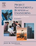 Project Management for Business and Engineering: Principles and Practice