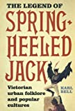 img - for The Legend of Spring-Heeled Jack: Victorian Urban Folklore and Popular Cultures book / textbook / text book