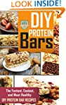 DIY Protein Bars: The Fastest, Easies...