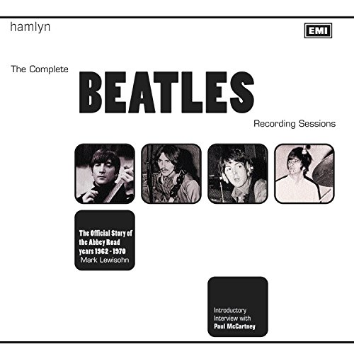 The Complete Beatles Recording Sessions The Official Story of the Abbey Road years 1962-1970 [Lewisohn, Mark] (Tapa Dura)