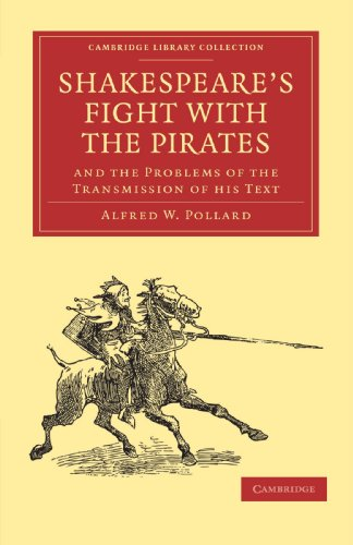 Shakespeare's Fight with the Pirates and the Problems of the Transmission of his Text Paperback (Cambridge Library Collection - Literary  Studies)