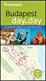 Frommer's Budapest Day By Day (Frommer's Day by Day - Pocket)