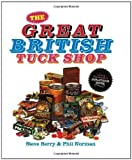 Steve, Norman, Phil Berry The Great British Tuck Shop by Berry, Steve, Norman, Phil (2012)