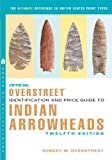 img - for The Official Overstreet Identification and Price Guide to Indian Arrowheads,12th EDITION (Official Overstreet Indian Arrowhead Identification & Price Guide s) book / textbook / text book