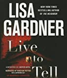 Lisa Gardner Live to Tell (Detective D.D. Warren Novels)