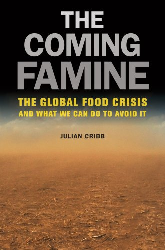 The Coming Famine: The Global Food Crisis and What We Can...