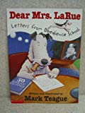 Dear Mrs. LaRue (Letters from Obedience School) (0439562112) by Mark Teague