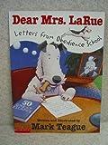 Dear Mrs. LaRue (Letters from Obedience School) (0439562112) by Mark Teague