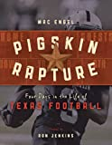img - for Pigskin Rapture: Four Days in the Life of Texas Football book / textbook / text book