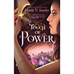 Touch of Power (       UNABRIDGED) by Maria V. Snyder Narrated by Gabra Zackman