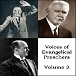Voices of Evangelical Preachers - Volume 3 | Billy Sunday,George W. Truett,Charles M. Alexander