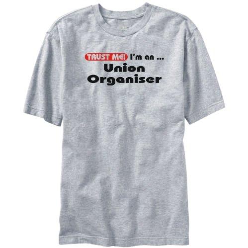 Trust Me, I Am an Union Organiser Mens T-shirt