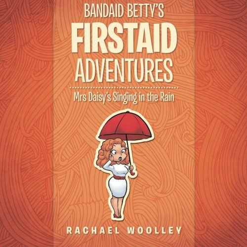 Bandaid Betty's Firstaid Adventures: Mrs Daisy PDF