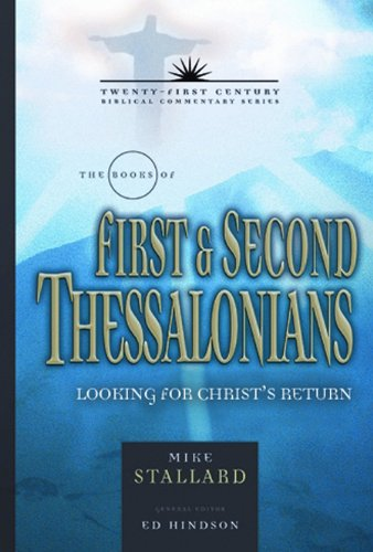 1&2 Thessalonians: Living for Christ's Return (21st Century) (21st Century Biblical Commentary Series), Mike Stallard