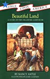 Beautiful Land: A Story of the Oklahoma Land Rush (Once Upon America) (0140368086) by Antle, Nancy