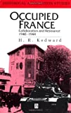 Occupied France: Collaboration and Resistance 1940-1944: Collaboration and Resistance, 1940-44 (Historical Association Studies)
