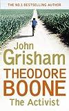 John Grisham Theodore Boone: The Activist (Theodore Boone 4)