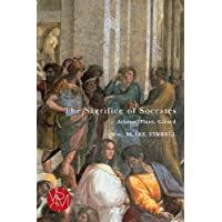 The Sacrifice of Socrates: Athens, Plato, Girard (Studies in Violence, Mimesis, & Culture)