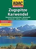 ADAC Wanderführer Zugspitze Karwendel: Zwischen Garmisch-Partenkirchen, Mittenwald Innsbruck und Achensee