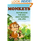Monkeys! Picture Book for Kids about Monkeys and Apes - Funny Monkey Pictures and Great Apes Facts (Kids Learning...