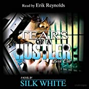 Tears of a Hustler: Tears of a Hustler Series, Book 1 | Silk White