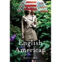 The English American (       UNABRIDGED) by Alison Larkin Narrated by Alison Larkin