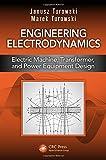 Engineering Electrodynamics: Electric Machine, Transformer, and Power Equipment Design