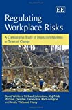 Regulating Workplace Risks: A Comparative Study of Inspection Regimes in Times of Change (0857931644) by David Walters
