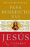 Jesús De Nazaret (Spanish Edition) (0385525044) by Ratzinger, Joseph