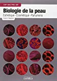 Biologie de la peau : Esthétique-Cosmétique-Parfumerie