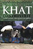 img - for The Khat Controversy: Stimulating the Debate on Drugs (Cultures of Consumption Series) book / textbook / text book
