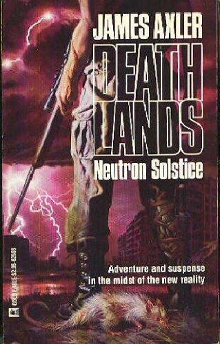 Neutron Solstice (Deathlands, Bk. 3)