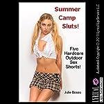 Summer Camp Sluts: Five Hardcore Outdoor Sex Shorts | Julie Bosso