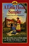 A Little House Sampler (0060972408) by Wilder, Laura Ingalls and Lane, Rose Wilder (Anderson, editor)
